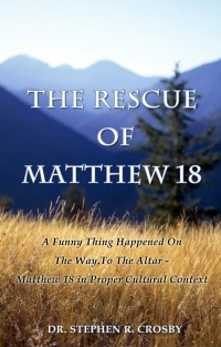The Rescue of Matthew 18