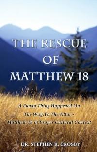 The Rescue of Matthew 18